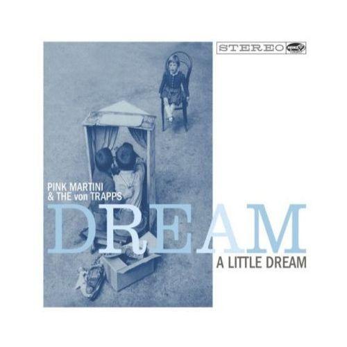 Naive records Dream a little dream (cd) - the pink martini & von trapps