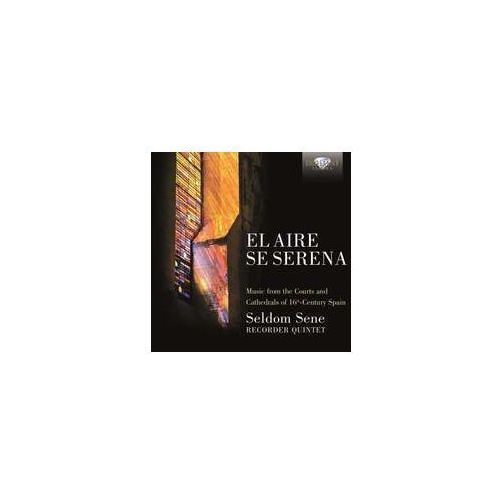 El Aire Se Serena, 16th Century Spanish Music (5028421953045)