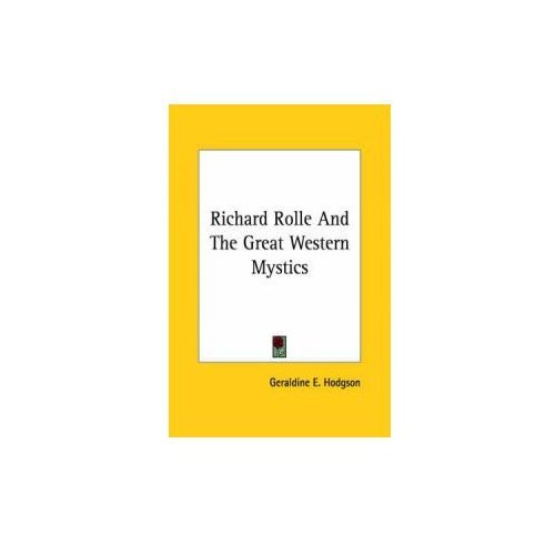 Richard Rolle And The Great Western Mystics (9781425468316)