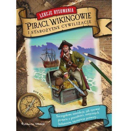 Lekcje rysowania Piraci, Wikingowie i starożytne cywilizacje (9788321348551)