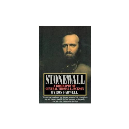 Stonewall - A Biography of General Thomas J Jackson