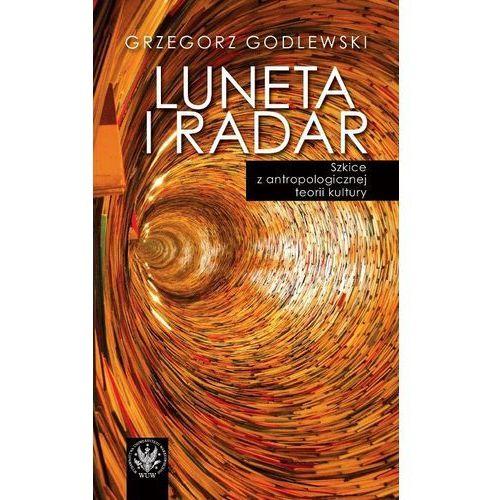 Luneta i radar Szkice z antropologicznej teorii kultury