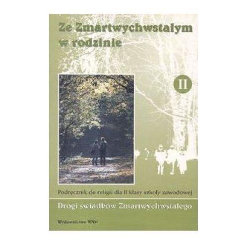 Ze Zmartwychwstałym w rodzinie 2 Podręcznik (opr. broszurowa)