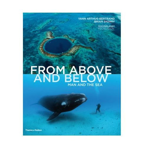 From Above And Below : Man And The Sea