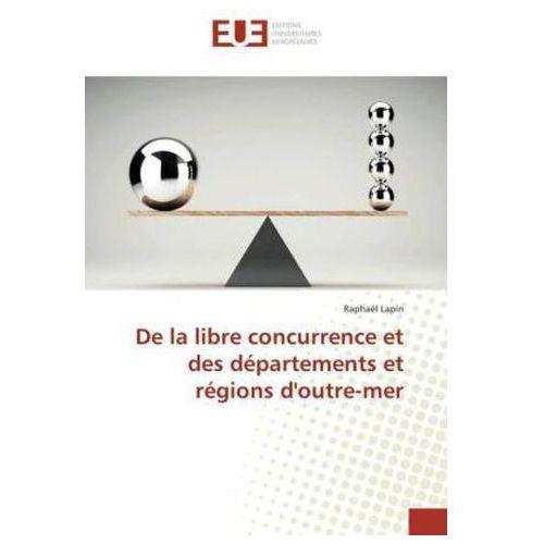 De la libre concurrence et des départements et régions d'outre-mer (9783639484410)