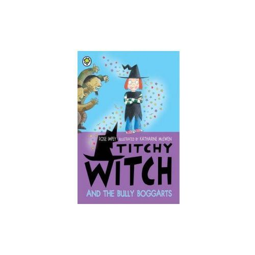 Titchy Witch and the Bully-Boggarts, Impey, Rose