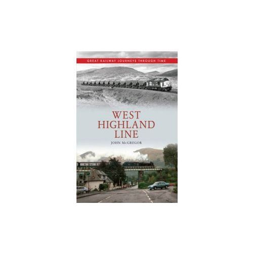 West Highland Line Great Railway Journeys Through Time