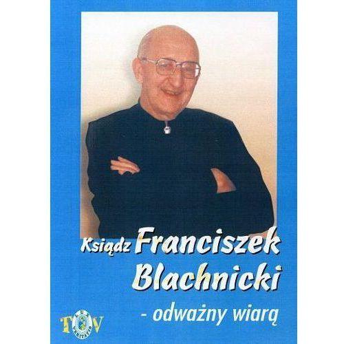 Ksiądz franciszek blachnicki - odważny wiarą - film dvd wyprodukowany przez Fundacja lux veritatis