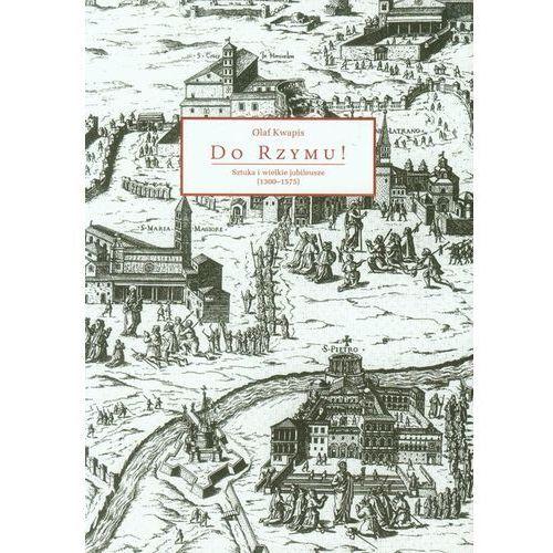 Do Rzymu Sztuka i wielkie jubileusze (1300-1575), oprawa miękka