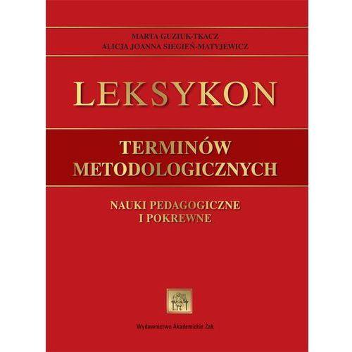 Leksykon terminów metodologicznych - Marta Guziuk-Tkacz, Alicja Siegień-Matyjewicz (9788362015979)