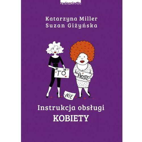 Instrukcja obsługi kobiety - Katarzyna Miller, Suzan Giżyńska (EPUB), Zwierciadło