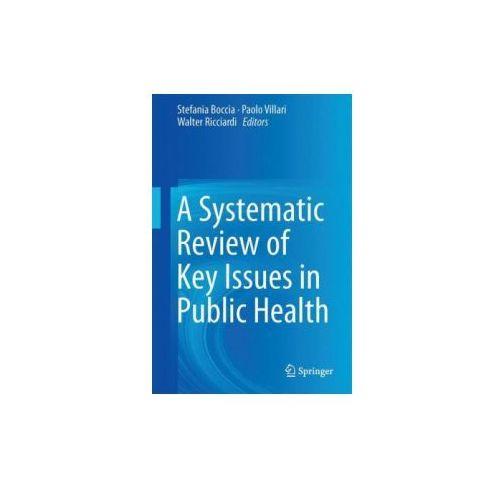Systematic Review of Key Issues in Public Health (9783319136196)