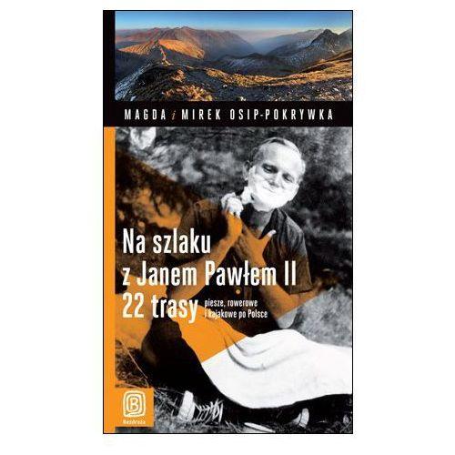 Na szlaku z Janem Pawłem II, książka w oprawie miękkej