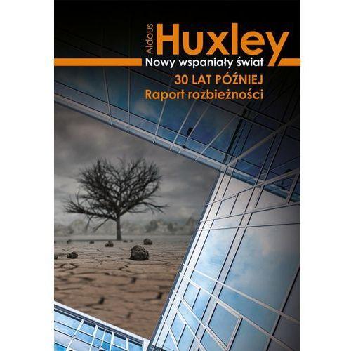 Nowy wspaniały świat 30 lat później. Raport rozbieżności - Aldous Huxley (MOBI)