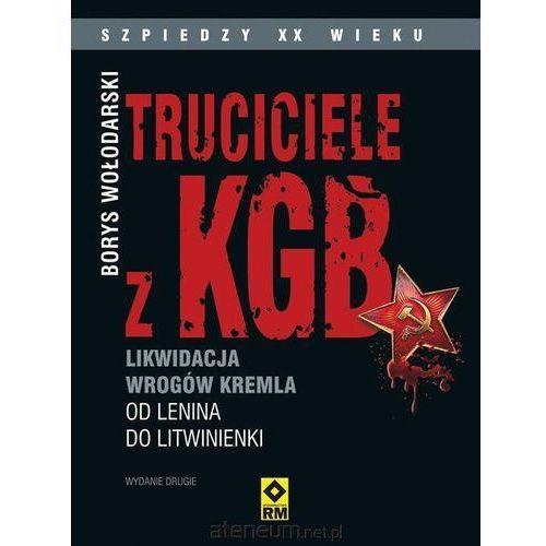 Truciciele z KGB. Likwidacja wrogów Kremla. Od Lenina do Litwinienki, oprawa miękka