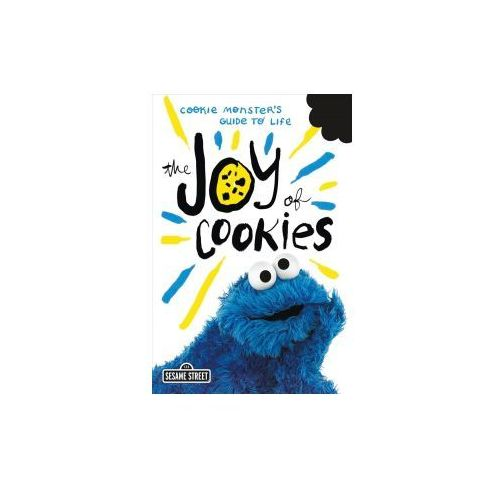 The Joy of Cookies: Cookie Monster's Guide to Life (9781250143419)