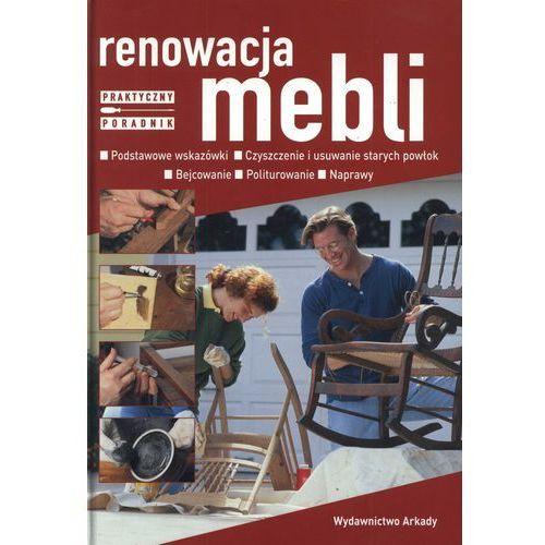 Renowacja mebli. Praktyczny poradnik. - Michele Gambii (9788321347011)