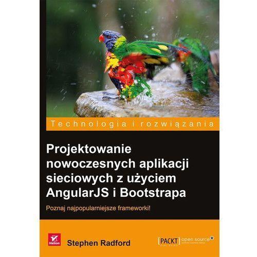 Projektowanie nowoczesnych aplikacji sieciowych z użyciem AngularJS i Bootstrapa