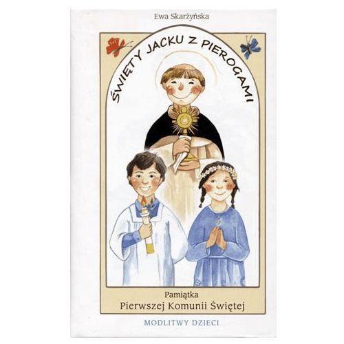 Święty Jacku z pierogami Pamiątka Pierwszej Komunii Świętej - Ewa Skarżyńska