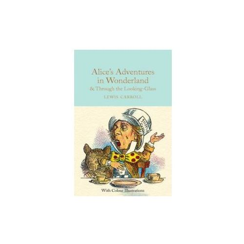 Alice's Adventures in Wonderland and Through the Looking-Glass (9781909621589)