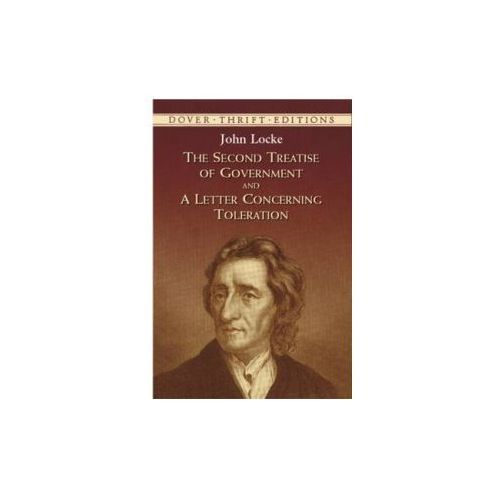 The Second Treatise of Government: AND A Letter Concerning Toleration (9780486424644)