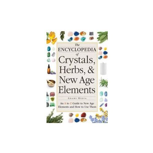 Encyclopedia of Crystals, Herbs, and New Age Elements (9781440591099)
