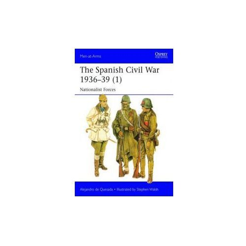 The Spanish Civil War 1936-39 (1): Nationalist Forces