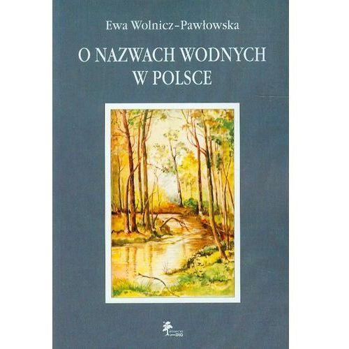 O nazwach wodnych w Polsce (236 str.)