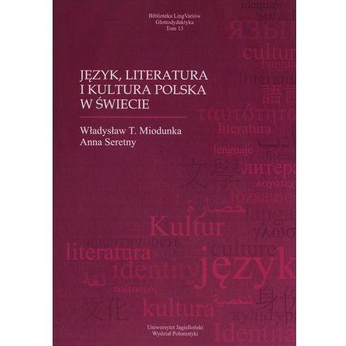 Język, literatura i kultura polska w świecie - Miodunka Władysław T., Seretny Anna (260 str.)