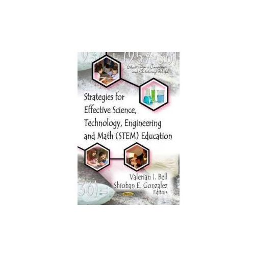 Strategies for Effective Science, Technology, Engineering & Math (STEM) Education (9781620815236)