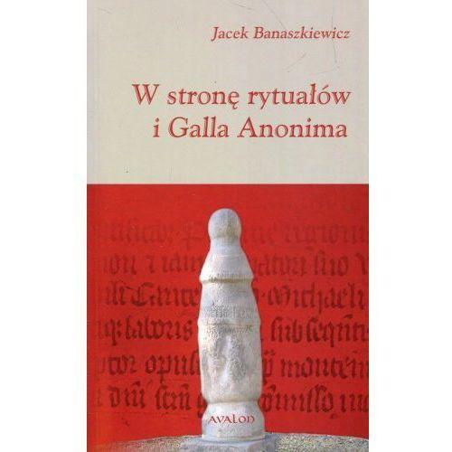 W stronę rytuałów i Galla Anonima, Avalon