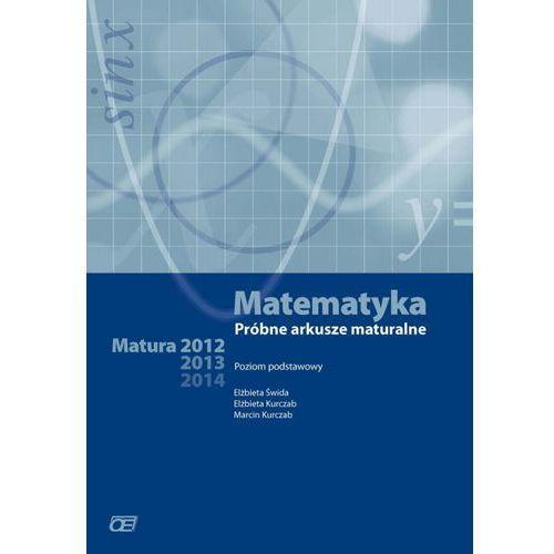 MATEMATYKA. PRÓBNE ARKUSZE MATURALNE. POZIOM PODSTAWOWY. MATURA 2012-2014 (2011)
