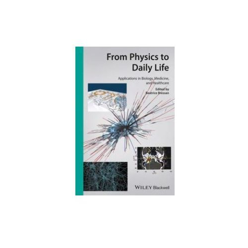 From Physics to Daily Life: Applications in Biology, Medicine, and Healthcare (ISBN 9783527332618)