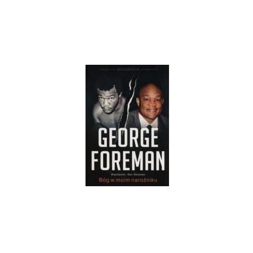 George Foreman Bóg w moim narożniku - Foreman George, Abraham Ken. Najniższe ceny, najlepsze promocje w sklepach, opinie.