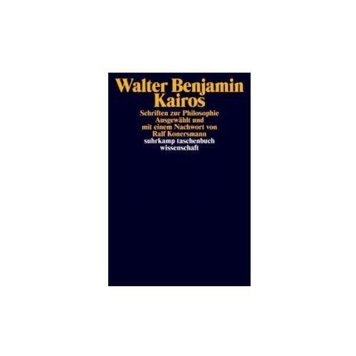 Walter Benjamin, Ralf Konersmann - Kairos