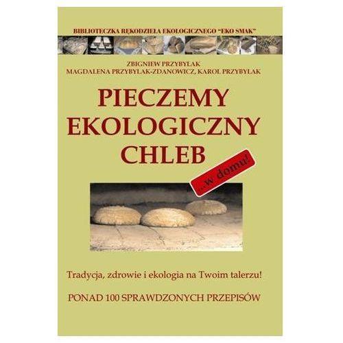 Pieczemy Ekologiczny Chleb (9788363537043)
