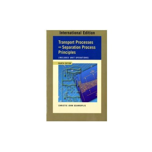 Transport Processes and Separation Process Principles (Includes Unit Operations) (9780131217607)