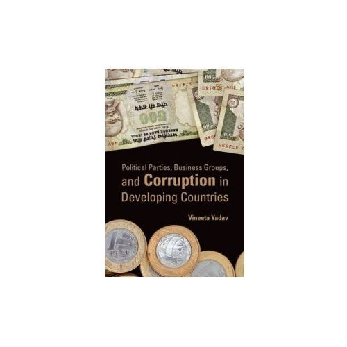 Political Parties, Business Groups, and Corruption in Developing Countries (9780199735914)