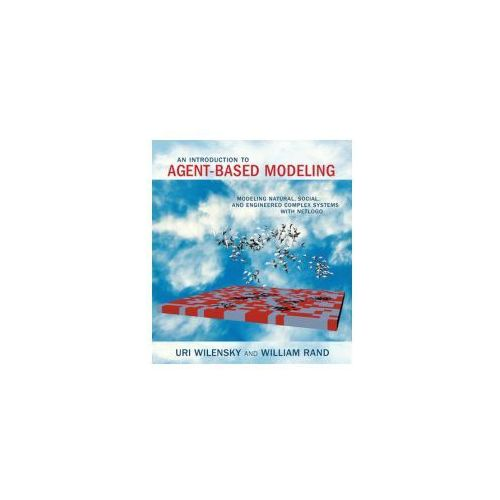 Introduction to Agent-Based Modeling (9780262731898)