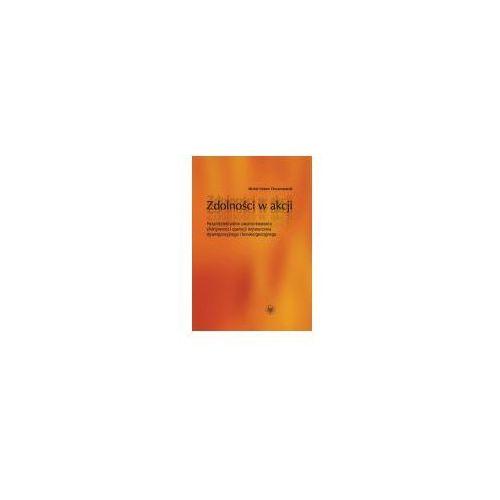 Zdolności w akcji. Pozaintelektualne uwarunkowania efektywności operacji wytwarzania dywergencyjnego i konwergencyjnego (294 str.)