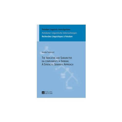Indicative and Subjunctive da-Complements in Serbian: A Syntactic-Semantic Approach (9783631652343)