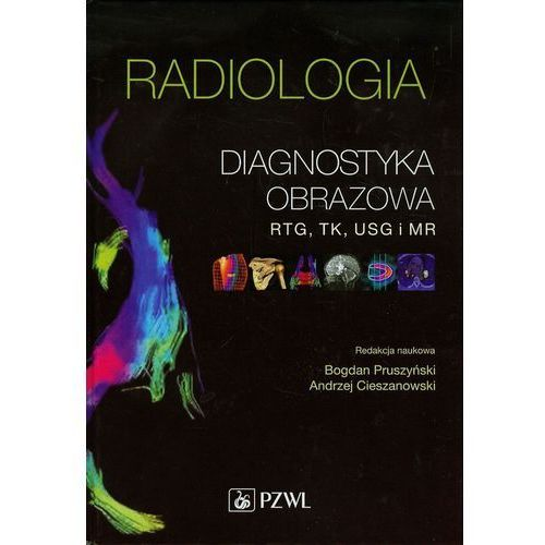 Radiologia Diagnostyka obrazowa rtg tk usg i mr, Pzwl