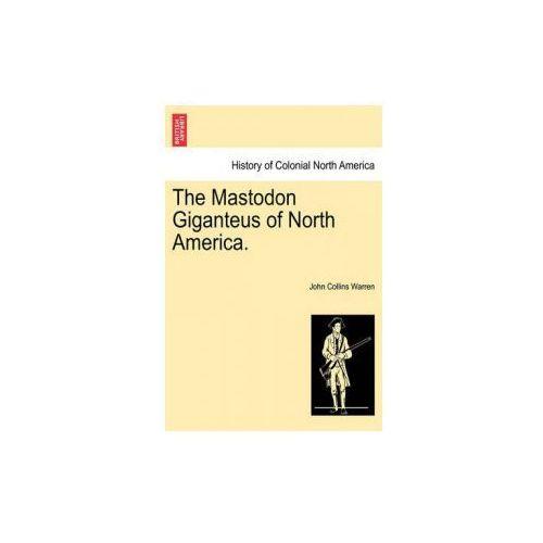 Mastodon Giganteus of North America. (9781241521585)