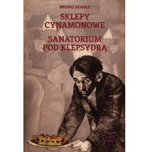Sklepy cynamonowe Sanatorium Pod Klepsydrą /op.mk./, oprawa broszurowa