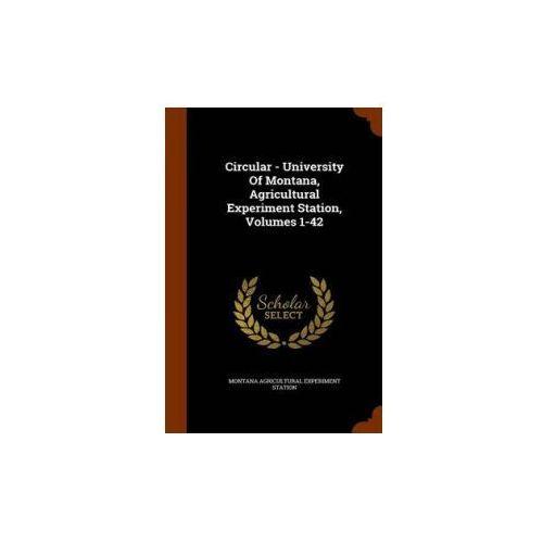 Circular - University of Montana, Agricultural Experiment Station, Volumes 1-42 (kategoria: Literatura obcojęzyczna)