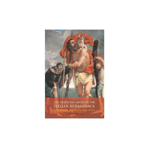 The Traveling Artist In The Italian Renaissance (9780300198676)
