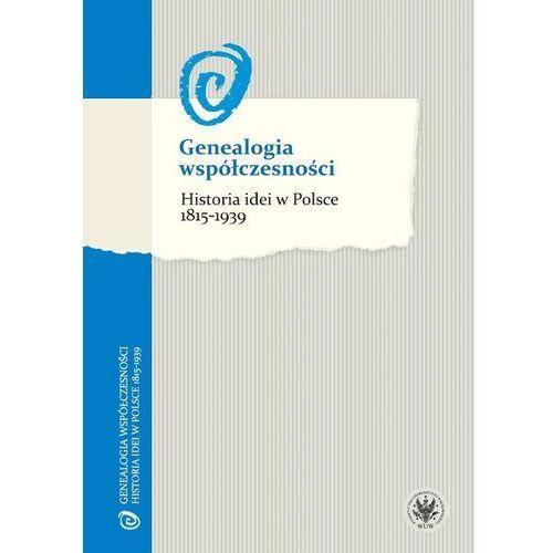 Genealogia współczesności Historia idei w Polsce 1815-1939, oprawa miękka