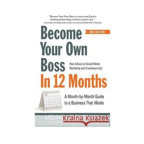 Become Your Own Boss in 12 Months: A Month-By-Month Guide to a Business That Works (9781440584350)