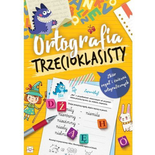 Ortografia trzecioklasisty Zbiór reguł + zakładka do książki GRATIS