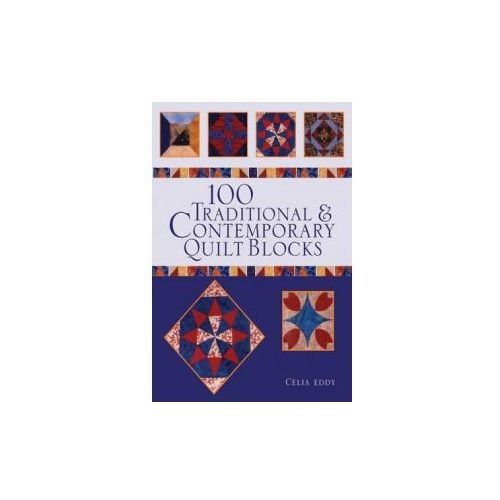 100 Traditional And Contemporary Quilt Blocks, Eddy, Celia